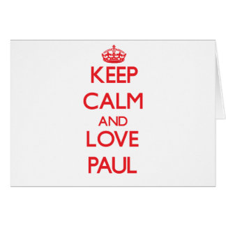 Guarde la calma y ame a Paul Tarjeta De Felicitación