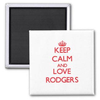 Guarde la calma y ame a Rodgers Imanes Para Frigoríficos