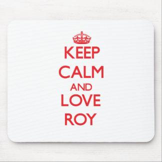 Guarde la calma y ame a Roy Alfombrillas De Raton