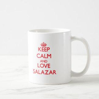 Guarde la calma y ame a Salazar Taza