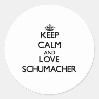 Guarde la calma y ame a Schumacher Pegatina Redonda