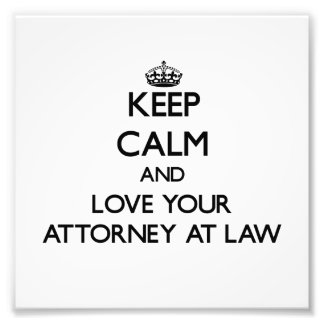 Guarde la calma y ame a su abogado en la ley impresión fotográfica