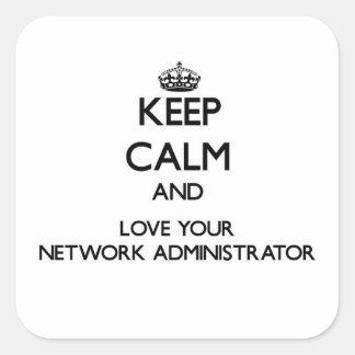 Guarde la calma y ame a su administrador de red calcomania cuadradas personalizada