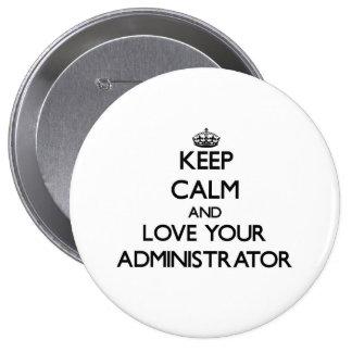 Guarde la calma y ame a su administrador pin redondo 10 cm