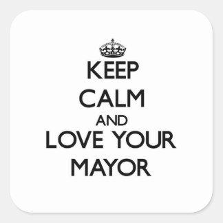 Guarde la calma y ame a su alcalde pegatina cuadradas personalizada