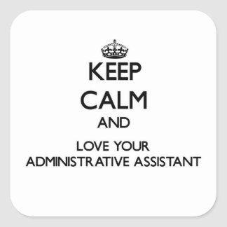 Guarde la calma y ame a su ayudante administrativo pegatina cuadrada