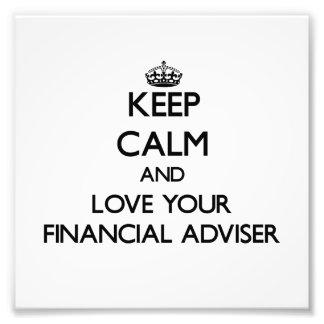 Guarde la calma y ame a su consejero financiero impresion fotografica