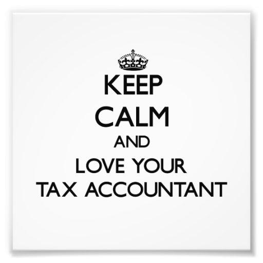 Guarde la calma y ame a su contable del impuesto impresiones fotograficas