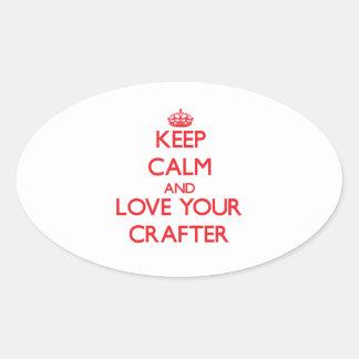 Guarde la calma y ame a su Crafter Pegatina Ovaladas Personalizadas
