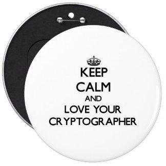 Guarde la calma y ame a su criptógrafo pin redondo 15 cm