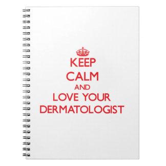 Guarde la calma y ame a su dermatólogo cuadernos