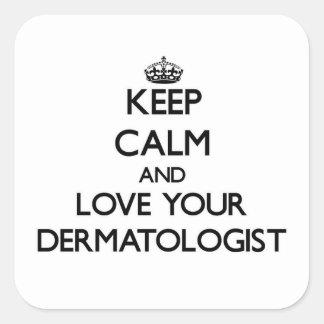 Guarde la calma y ame a su dermatólogo pegatinas cuadradases personalizadas