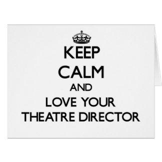 Guarde la calma y ame a su director del teatro tarjeta