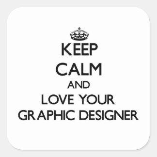 Guarde la calma y ame a su diseñador gráfico pegatina cuadrada