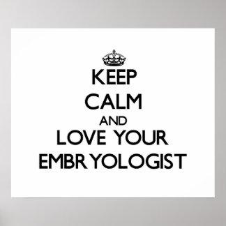 Guarde la calma y ame a su Embryologist Poster