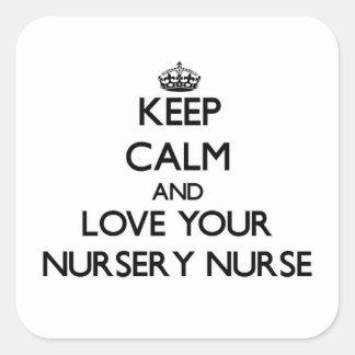 Guarde la calma y ame a su enfermera del cuarto de pegatina cuadrada