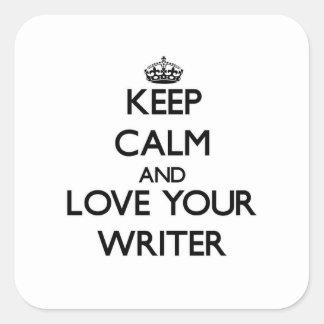 Guarde la calma y ame a su escritor pegatina cuadrada