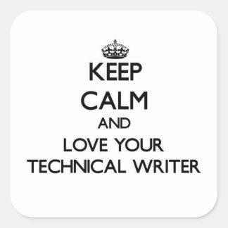 Guarde la calma y ame a su escritor técnico colcomanias cuadradas