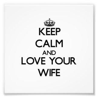 Guarde la calma y ame a su esposa fotografías
