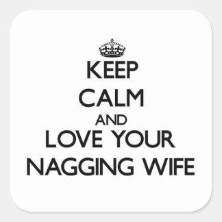 Guarde la calma y ame a su esposa que regaña pegatina cuadrada