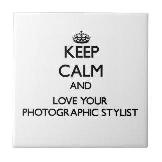 Guarde la calma y ame a su estilista fotográfico tejas