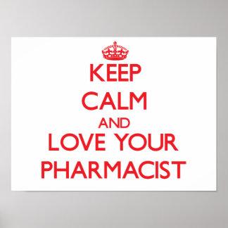 Guarde la calma y ame a su farmacéutico póster