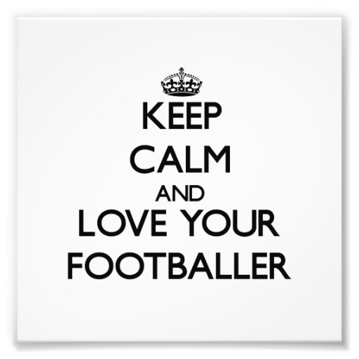 Guarde la calma y ame a su futbolista impresión fotográfica