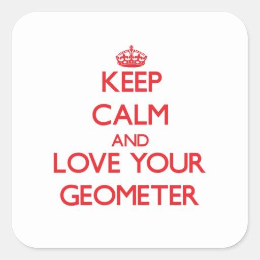 Guarde la calma y ame a su geómetra pegatina cuadradas personalizada