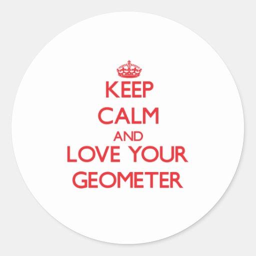 Guarde la calma y ame a su geómetra pegatina redonda