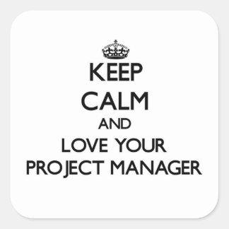 Guarde la calma y ame a su gestor de proyecto colcomanias cuadradass