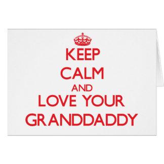 Guarde la calma y ame a su Granddaddy Tarjeta De Felicitación