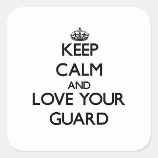 Guarde la calma y ame a su guardia pegatinas cuadradas