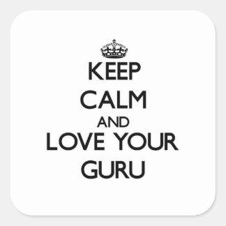 Guarde la calma y ame a su Guru Pegatina Cuadrada