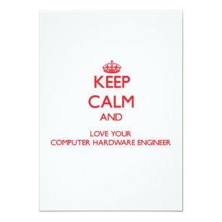 Guarde la calma y ame a su ingeniero del hardware invitación 12,7 x 17,8 cm