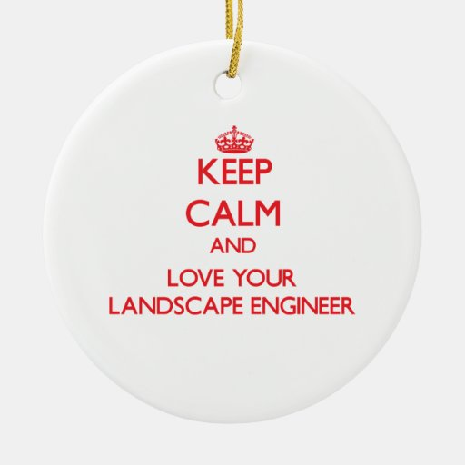 Guarde la calma y ame a su ingeniero del paisaje ornamento para arbol de navidad