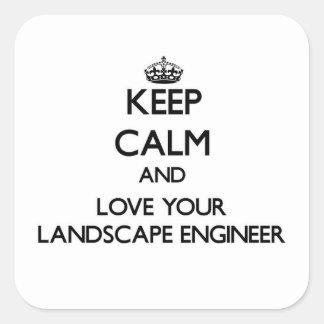 Guarde la calma y ame a su ingeniero del paisaje pegatinas cuadradas personalizadas