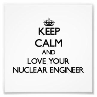 Guarde la calma y ame a su ingeniero nuclear fotografía