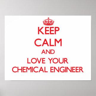 Guarde la calma y ame a su ingeniero químico poster