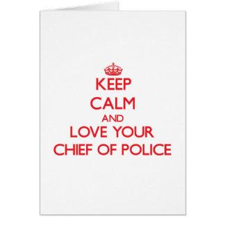 Guarde la calma y ame a su jefe de policía