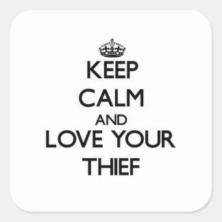 Guarde la calma y ame a su ladrón calcomania cuadradas personalizadas