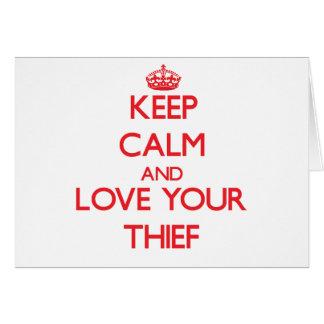 Guarde la calma y ame a su ladrón tarjetas