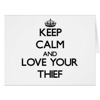 Guarde la calma y ame a su ladrón tarjetón
