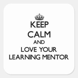 Guarde la calma y ame a su mentor de aprendizaje calcomanías cuadradass personalizadas