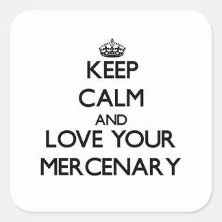 Guarde la calma y ame a su mercenario calcomanías cuadradass personalizadas