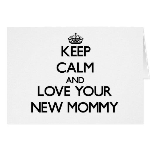 Guarde la calma y ame a su nueva mamá tarjetón