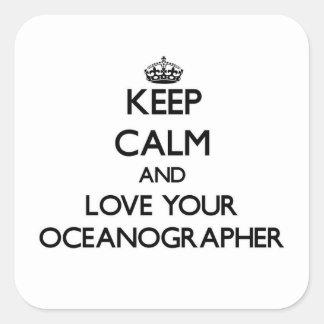 Guarde la calma y ame a su oceanógrafo pegatina cuadrada
