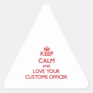 Guarde la calma y ame a su oficial de aduanas calcomanía de triangulo personalizadas