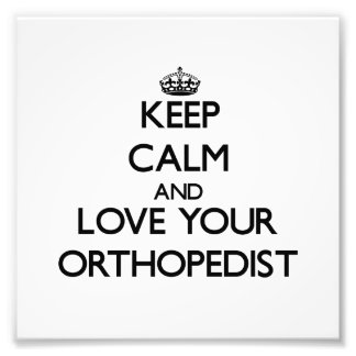 Guarde la calma y ame a su ortopedista arte fotografico