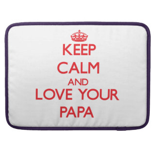 Guarde la calma y ame a su papá funda para macbooks