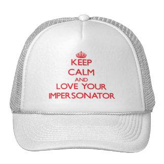 Guarde la calma y ame a su personificador gorras